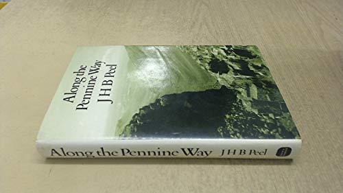Along the Pennine Way By J.H.B. Peel