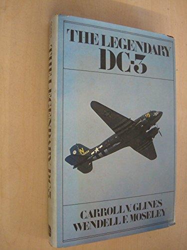 Legendary DC-3 By Carroll V. Glines