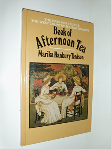 The National Trust Book of Afternoon Teas By Marika Hanbury-Tenison