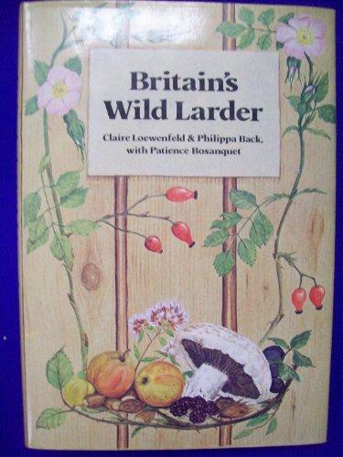 Britain's Wild Larder By Claire Loewenfeld