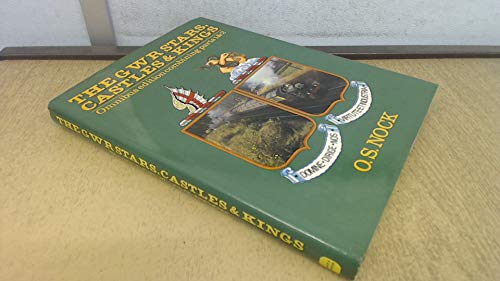 Great Western Railway GWR Stars, Castles and Kings: Part 1 & Part 2 in One Volume (Locomotive Monograph): 0 By O. S. Nock