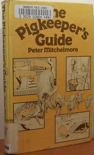 Pig Keeper's Guide By Peter Mitchelmore