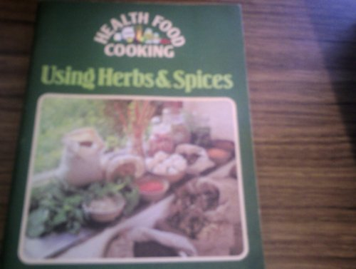 Using Herbs and Spices By Mala Young