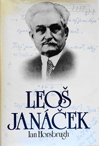 Leos Janacek By Ian Horsbrugh
