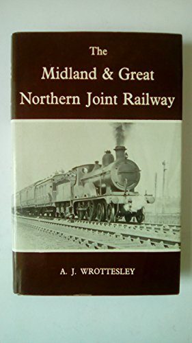 Midland and Great Northern Joint Railway By Arthur John Francis Wrottesley