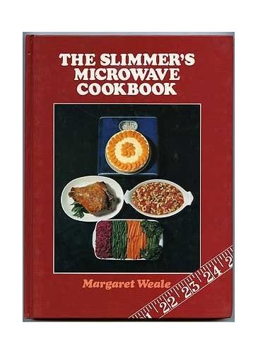 Slimmer's Microwave Cook Book By Margaret Weale