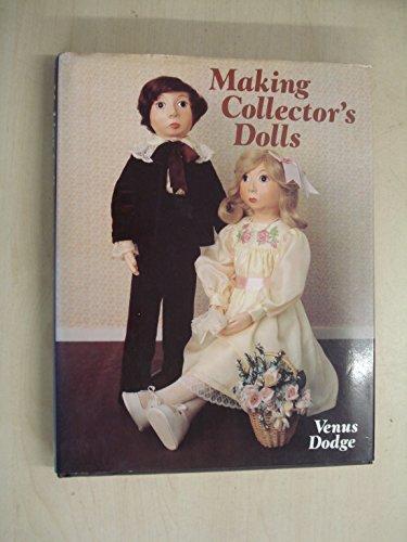 Making Collectors' Dolls by Venus Dodge