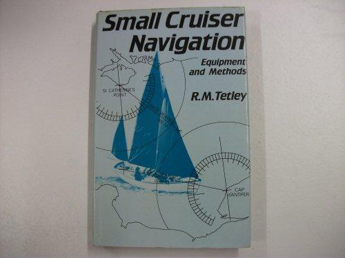 Small Cruiser Navigation By R.M. Tetley