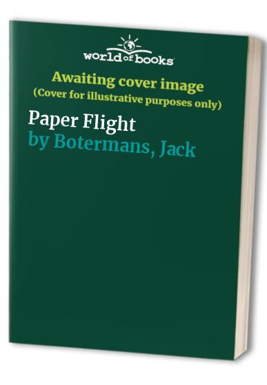 Paper Flight By Jack Botermans