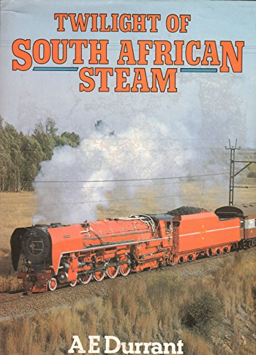Twilight of South African Steam By A.E. Durrant