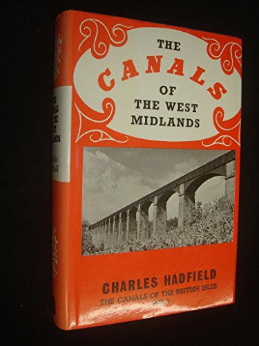 The Canals of the West Midlands (Canals of the British Isles) By Charles Hadfield