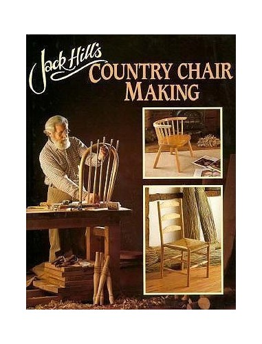 Jack Hill's Country Chair Making By Jack Hill