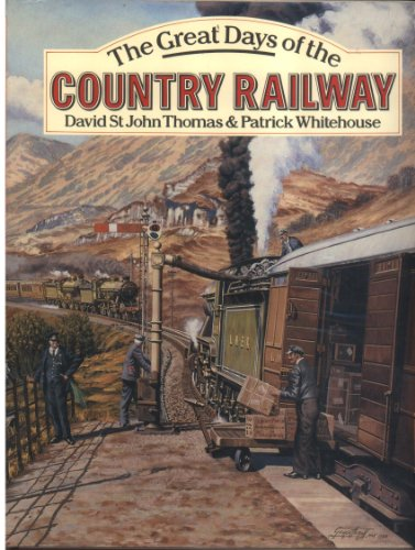 The Great Days of the Country Railways By David St.John Thomas