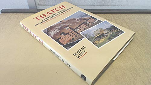 Thatch: A Manual for Owners, Surveyors, Architects and Builders by Robert C. West