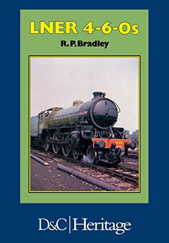 London and North Eastern Railway 4-6-0's By Rodger P. Bradley