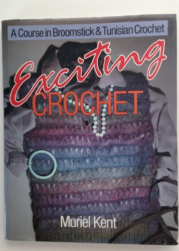 Exciting Crochet By Muriel Kent