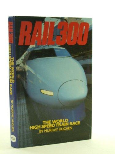 Rail 300 By Murray Hughes