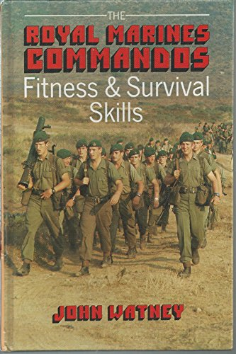 The Royal Marines' Fitness and Survival Handbook By John Watney