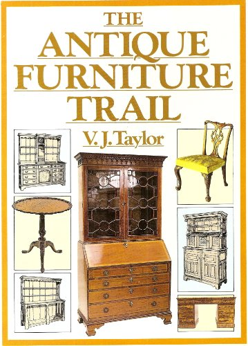 The Antique Furniture Trail By V.J. Taylor