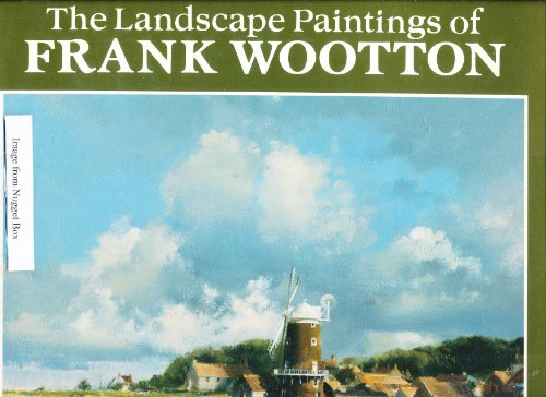 The Landscape Paintings of Frank Wootton By Frank Wootton