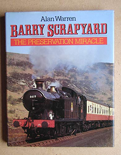 Barry Scrapyard: The Preservation Miracle By Alan Warren