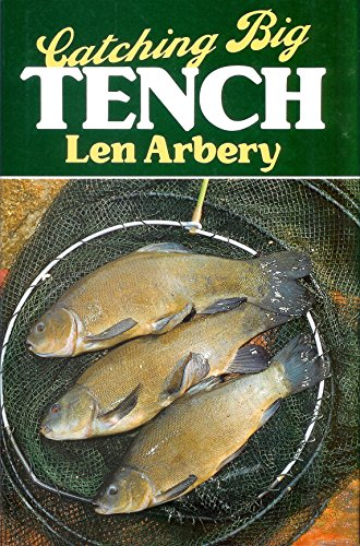Catching Big Tench by Arbery, Len Hardback Book The Cheap Fast Free Post