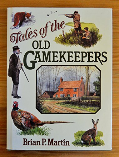 Tales of the Old Gamekeepers by Brian P. Martin