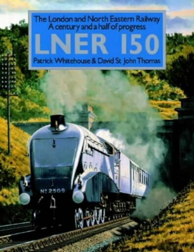 London and North Eastern Railway 150 by Patrick Whitehouse