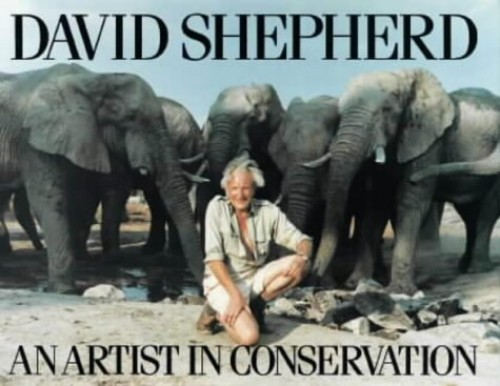 An Artist in Conservation By David Shepherd