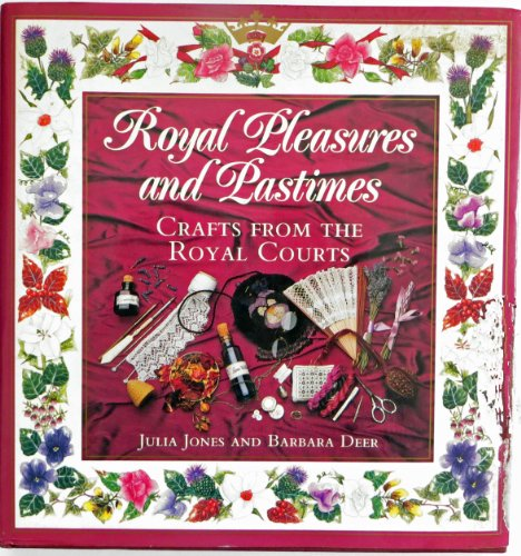 Royal Pleasures and Pastimes By Julia Jones