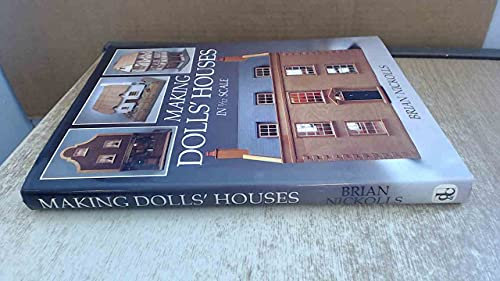 Making Dolls' Houses: In 1/12 Scale (A David & Charles craft book) By Brian Nickolls