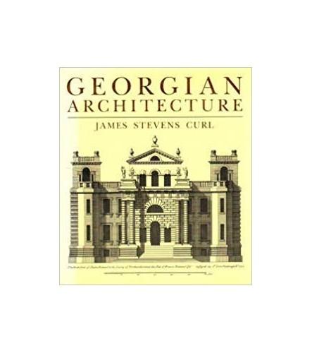 Georgian Architecture By James Stevens Curl