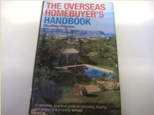 Overseas-Home-Buyer-039-s-Handbook-by-Pilgrem-Geoffrey-0715398644-The-Cheap-Fast