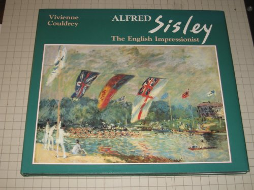 Alfred Sisley By Vivienne Couldrey