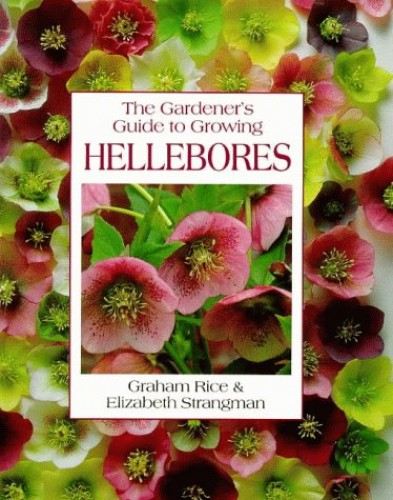 The Gardener's Guide to Growing Hellebores by Graham Rice