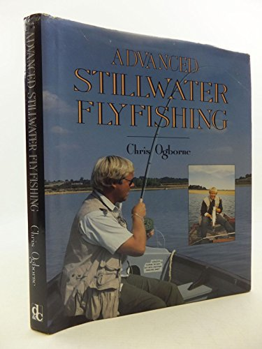 Advanced Stillwater Flyfishing By Chris Ogborne
