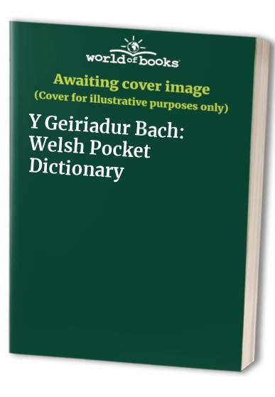 Y Geiriadur Bach By H. Meurig Evans