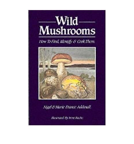 Wild Mushrooms By Nigel Addinall