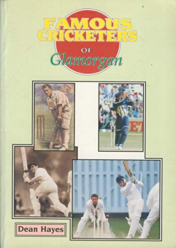 Famous Cricketers of Glamorgan By Dean Hayes