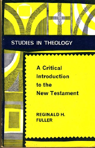 Critical Introduction to the New Testament By Reginald H. Fuller