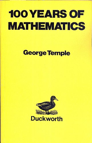 100 Years of Mathematics By George Temple