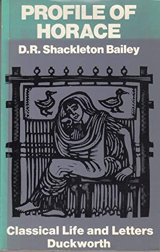 A Profile of Horace By D. R. Shackleton Bailey