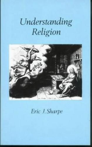 Understanding Religion By Eric J. Sharpe