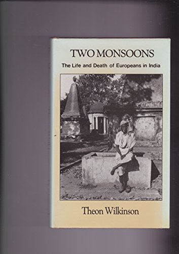 Two Monsoons By Theon Wilkinson