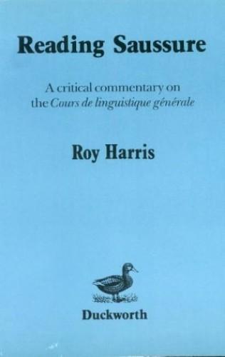 Reading Saussure By Professor Roy Harris