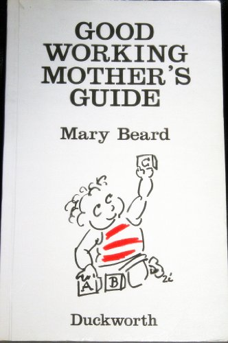 Good Working Mother's Guide By Mary Beard