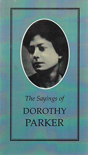 The Sayings of Dorothy Parker By Dorothy Parker