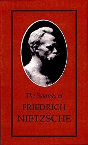 The Sayings of Nietzsche By Friedrich Wilhelm Nietzsche