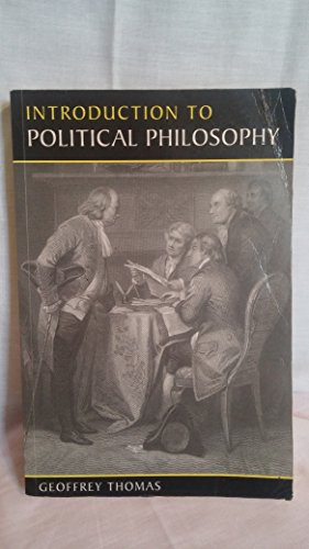 An Introduction to Political Philosophy By Geoffrey Thomas