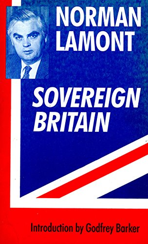 Sovereign Britain By Norman Lamont